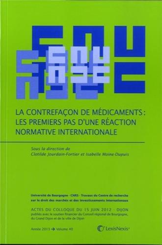 La contrefaçon de médicaments: Les premiers pas d'une réaction nominative internationale.