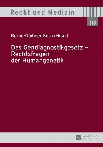 das-gendiagnostikgesetz-rechtsfragen-der-humangenetik-recht-und-medizin
