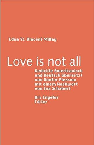Love is not all: Gedichte Amerikanisch und Deutsch by Edna St. Vincent Millay (2008-08-06)