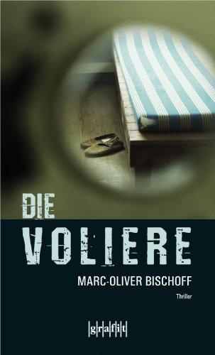 Die Voliere (Frankfurt-Trilogie 2)
