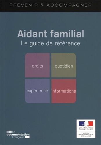 Aidant familial : Le guide de référence