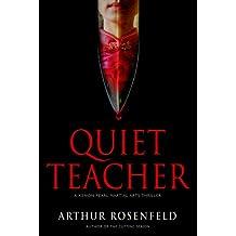 Quiet Teacher: A Xenon Pearl Martial Arts Thriller (A Xenon Pearl Novel)