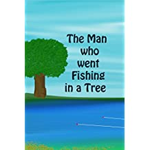 The Man who went Fishing in a Tree (English Edition)