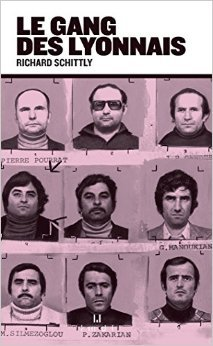Le gang des Lyonnais de Richard Schittly ( 30 octobre 2014 )