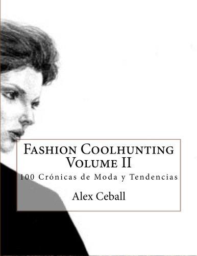 Fashion Coolhunting: 100 Crónicas De Moda Y Tendencias: 2
