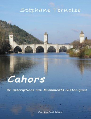 Cahors, 42 inscriptions aux Monuments Historiques par Stéphane Ternoise