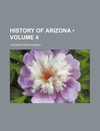History of Arizona (Volume 4)