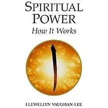 Spiritual Power: How It Works Vaughan-Lee, Llewellyn ( Author ) Nov-01-2005 Paperback