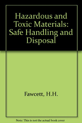 Hazardous and Toxic Materials: Safe Handling and Disposal