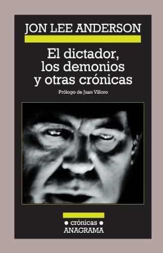 Download El Dictador Los Demonios Y Otras Cronicas Cronicas