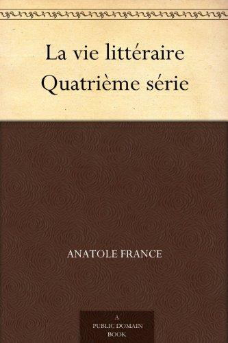 Couverture du livre La vie littéraire Quatrième série
