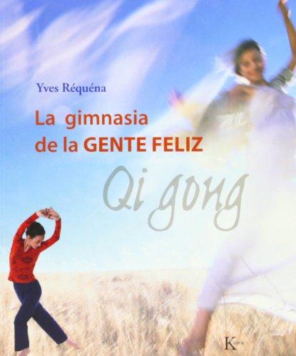 La gimnasia de la gente feliz: Qi Gong (Biblioteca de la Salud) por Yves Réquéna