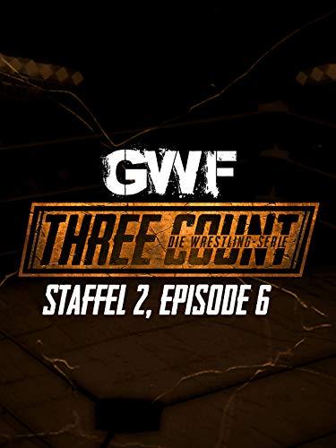 GWF Three Count - Die Wrestling-Serie, Staffel 2, Episode 6 -