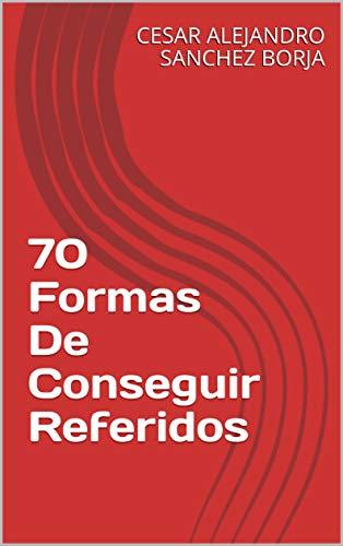 70 Formas De Conseguir Referidos