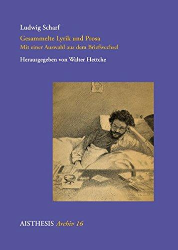 Gesammelte Lyrik und Prosa: Mit einer Auswahl aus dem Briefwechsel und einer Rezension von Eduard von Keyserling (Aisthesis Archiv)