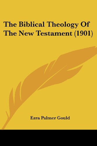 The Biblical Theology of the New Testament (1901)