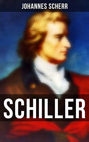 Schiller: Eine romanhafte Biografie