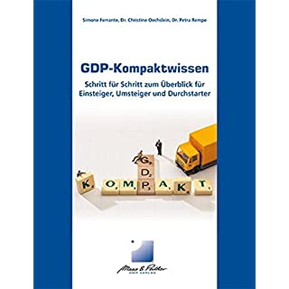 GDP-Kompaktwissen: Schritt für Schritt zum Überblick für Einsteiger, Umsteiger und Durchstarter