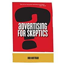 Advertising For Skeptics (English Edition)
