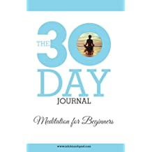 The 30 Day Journal - Meditation for Beginners