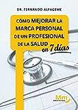 COMO MEJORAR LA MARCA PERSONAL DE UN PROFESIONAL DE LA SALUD EN 7 DIAS