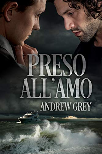 Preso all'amo di [Grey, Andrew]