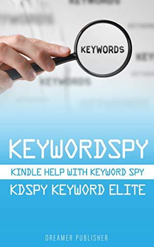 Book cover image for Keywordspy: Kindle help with Keyword Spy, Kdspy & Keyword Elite