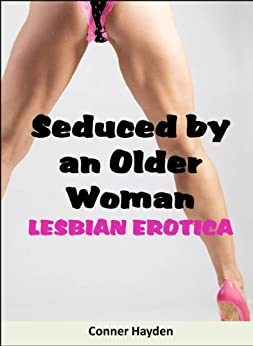 Seduced by an Older Woman. (English Edition) di [Hayden, Conner]