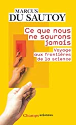 Ce que nous ne saurons jamais - Voyage aux frontières de la science de Marcus Du Sautoy