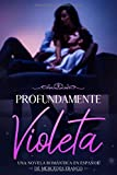 Profundamente Violeta (Oferta Especial 3 en 1): La Colección Completa de Libros de Novelas Románticas en Español. Una Novela Romántica de Mercedes Franco