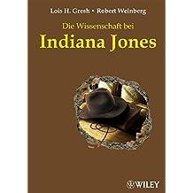 Die Wissenschaft Bei Indiana Jones by Lois H. Gresh (2008-10-01)
