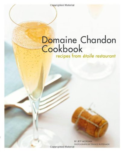 the-domaine-chandon-cookbook-recipes-from-etoile-restaurant