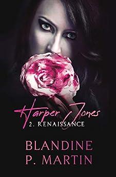 Harper Jones - 2. Renaissance par [Martin, Blandine P.]