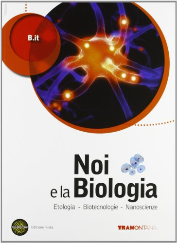 Noi e la biologia. Per le Scuole superiori. Con espansione online: 3