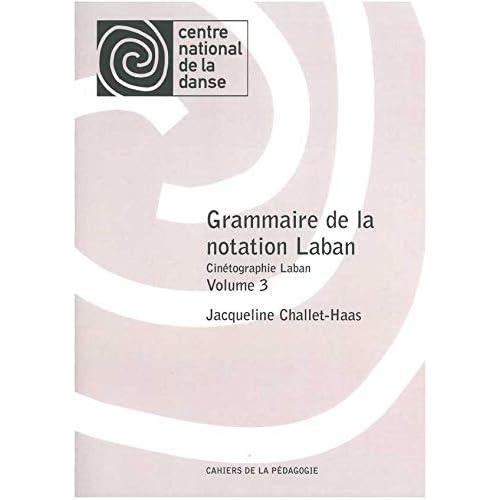 Grammaire de la notation Laban - Tome 3 : Cinétographie Laban: Cahiers de la pédagogie