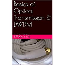 Basics of Optical Transmission & DWDM (English Edition)