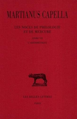 Les Noces de Philologie et de Mercure. Tome VII, Livre VII : L'Arithmétique