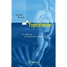 Topothesie. Der Mensch in artgerechter Haltung