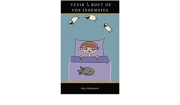 Venir à bout de vos insomnies french edition ebook: guy deloeuvre