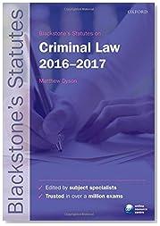 Blackstone\'s Statutes on Criminal Law 2016-2017 (Blackstone\'s Statute Series)