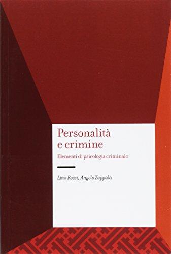 Personalità e crimine. Elementi di psicologia criminale