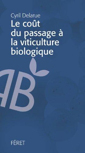 Le coût du passage à la viticulture biologique par Cyril Delarue