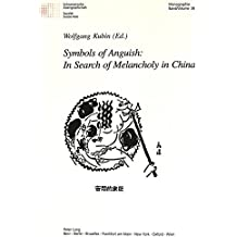 "Symbols of Anguish: In Search of Melancholy in China: Helmut Martin (1940-1999) ""in memoriam</I> (Schweizer Asiatische Studien / Etudes asiatique suisse / Monographien / monographes)"