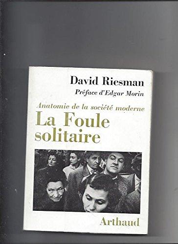 LA FOULE SOLITAIRE, ANATOMIE DE LA SOCIETE MODERNE par Riesman David