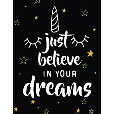 Just Believe In Your Dreams: Unicorn Bullet Composition Book | 150-Page 1/2 Inch Dot Grid Unicorn Notebook | 8.5 X 11 Perfect Bound Paperback
