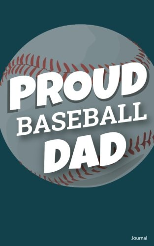 Proud Baseball Dad Journal: Small Blank Notebook for Fathers of Baseball Players, Baseball Gift for Dad por Blue Heron Books