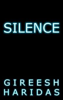 Silence: An Essay on Mind and Meditation by [Haridas, Gireesh]