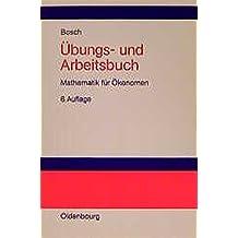 Übungs- und Arbeitsbuch Mathematik für Ökonomen by Karl Bosch (1999-06-29)