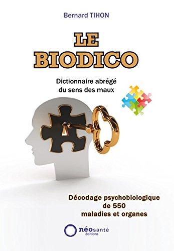 Biodico (Le) : Dictionnaire abrégé du sens des maux