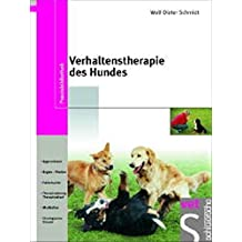 Verhaltenstherapie des Hundes: Aggressionen, Ängste - Phobien, Fallbeispiele, Therapieplanung - Therapieverlauf, Medikation, ethologisches Glossar. ... Verhaltenssprechstunde (Praxisbibliothek)